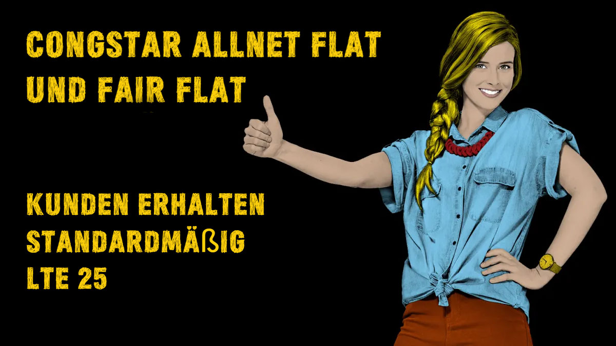 Bei allen congstar Allnet Flats und der Fair Flat wird LTE 25 Standard